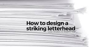 striking letterhead design 20 case studies to inspire you u2013 learn