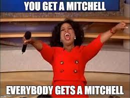 Mitchell Meme - oprah you get a meme imgflip