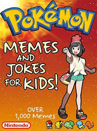 Pokemon Kid Meme - pokemon funny pokemon memes for kids joke book 2017 let s