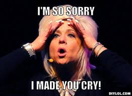 Funny Meme Generator - vh long island medium meme generator i m so sorry i made you cry a19c42