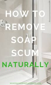 how do i clean soap scum from glass shower doors tip of the week natural soap scum removers a modern commonplace