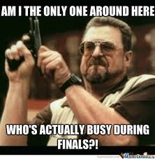 Finals Week Meme - when my classmates go out every night during finals week by sssk