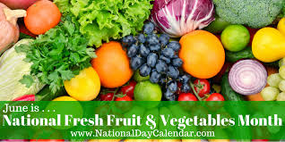 fruit of the month national fresh fruit and vegetables month june national day calendar