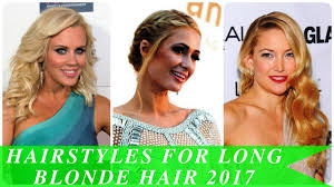 hairstyles for long blonde hair 2017 youtube