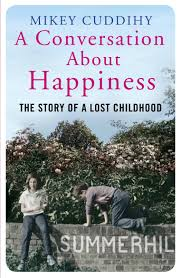 a conversation about happiness the story of a lost childhood