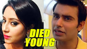 celebrities that died february 2016 11 indian tv actors who died young you won t believe youtube