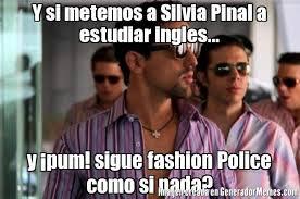 Fashion Police Meme - y si metemos a silvia pinal a estudiar ingles y pum sigue