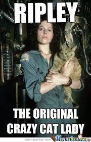 Cat Lady Meme - ripley cat lady by whateves meme center