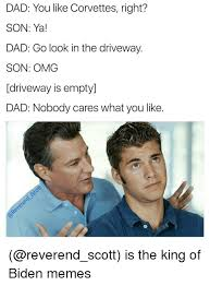 Dad And Son Meme - dad you like corvettes right son ya dad go look in the driveway