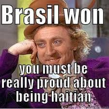 Haitian Meme - brasil haitian meme quickmeme