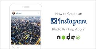 node js quick tutorial how to create an instagram photo printing app in node js