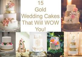 wedding cake rustic 15 gold wedding cakes that will wow you rustic wedding chic