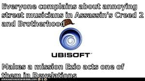 Ezio Memes - everyone complains about annoying street musicians in assassin s