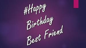 40 best happy birthday wishes best friend bff besties quotes