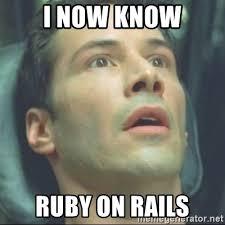Ruby On Rails Meme - i now know ruby on rails i know kung fu meme generator