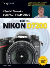 david busch u0027s compact field guide for the nikon d7200 ebook by