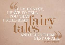 Audrey Hepburn Love Quotes by I Still Read Fairy Tales U2013 A Mixture Of Everything That I Love