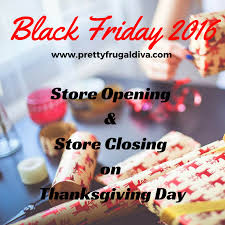 which stores are open closed on thanksgiving 2016 pretty