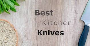 What Are The Best Kitchen Knives What Are The Best Kitchen Knives Archives All Knives