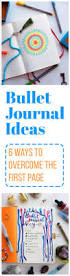 Bullet Journal Tips And Tricks by 5296 Best Journals And Memory Keeping Images On Pinterest