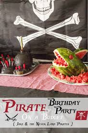 pirate birthday party budget jake u0026 land pirates