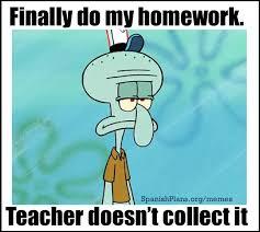 Homework Meme - student memes spanishplans org