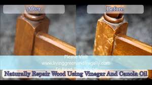 how to clean wood table with vinegar naturally repair wood using vinegar and canola oil youtube