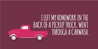 Hilarious Homework Excuses   Edutopia  amp quot I left my homework in the back of a pickup truck  Went through