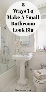 Small Bathrooms Pinterest 8 Ways To Make A Small Bathroom Look Big Tiny Bathrooms Eye And