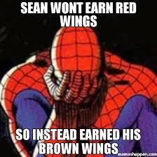 Red Wings Meme - sean wont earn red wings so instead earned his brown wings meme