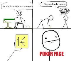 Poker Face Memes - handsome face meme 4chan