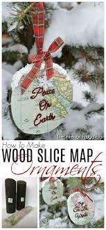 how to make wood slice map ornaments the interior frugalista