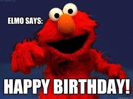 Elmo Meme - elmo says happy birthday misc quickmeme