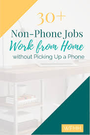 These Work From Home Companies 30 Non Phone Jobs Work From Home Without Picking Up A Phone