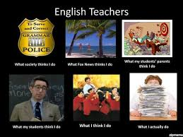 Memes About Teachers - what english teachers do weknowmemes
