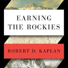 earning the rockies how geography shapes america u0027s role in the