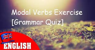 modal verbs exercise grammar quiz u2013 fluent land