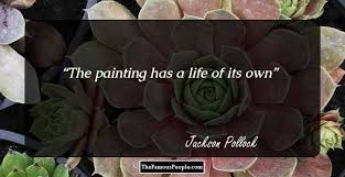 12 notable quotes by jackson pollock that will paint your life