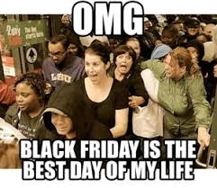 Black Friday Shopping Meme - ended o2pur time thanksgiving black friday cyber monday est