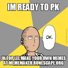 Making Your Own Meme - meme creator im ready to pk jk top lel make your own memes at