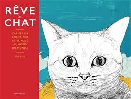 SHAN JIANG  Rêve de chat  carnet de coloriage et voyage au bord du