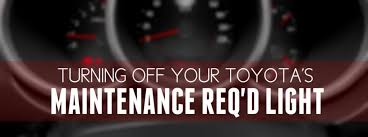 how to turn maintenance light on toyota camry 2009 how to reset toyota camry maintenance reminder light