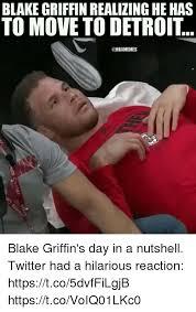 Blake Meme - blake griffin realizing he has to move to detroit blake griffin s