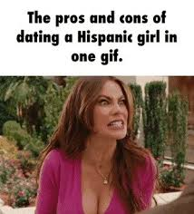Dating A Latina Meme - luxury dating a latina meme pros cons dating hispanic girl ifunny
