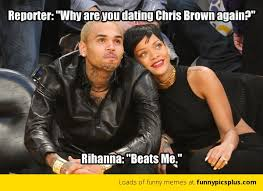 Funny Chris Brown Memes - rihanna why are you dating chris brown again funny pictures
