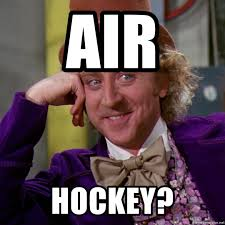 Hockey Meme Generator - air hockey willy wonka meme generator