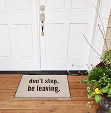 funny doormat funny door mat don u0027t stop be leaving door mat welcome
