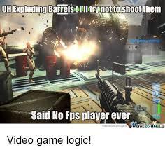 Barrels Meme - 25 best memes about video game logic video game logic memes