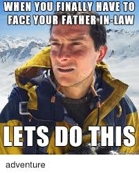 Father In Law Meme - when you finally have to face your father in law lets do this law