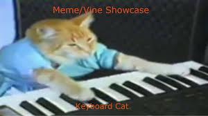 Keyboard Cat Meme - keyboard cat meme vine showcase youtube